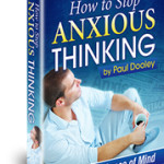 How to Stop Anxious Thinking: Released